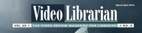Film Review: Video Librarian – March – April 2013